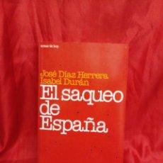 Libros de segunda mano: EL SAQUEO DE ESPAÑA. JOSE DIAZ HERRERA/ISABEL DURAN. 1996.. Lote 295482453