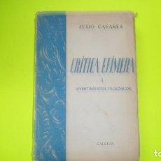 Libros de segunda mano: CRÍTICA EFÍMERA I. DIVERTIMENTOS FILOLÓGICOS, JULIO CASARES, ED. CALLEJA, TAPA BLANDA. Lote 295494328