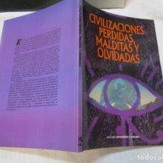 Libros de segunda mano: CIVILIZACIONES PERDIDAS MALDITAS Y OLVIDADAS - VV.AA - EDI UNIVERSIDAD Y CULTURA 1988 + INFO. Lote 295508058