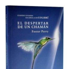 Libros de segunda mano: EL DESPERTAR DE UN CHAMÁN - FOSTER PERRY. Lote 295513373