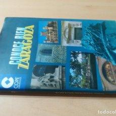 Libros de segunda mano: CONOCE BIEN ZARAGOZA / COPE ZARAGOZA / / AJ26 ARAGON. Lote 295519753