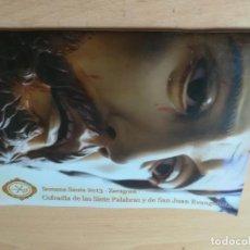 Libros de segunda mano: SEMANA SANTA 2013 ZARAGOZA / COFRADIA SIETE PALBRAS Y SAN JUAN EVANGELISTA / / AK45 ARAGON. Lote 295521613