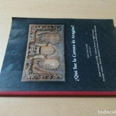 Libros de segunda mano: QUE FUE LA CORONA DE ARAGON / / / AL23 ARAGON. Lote 295522018