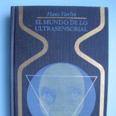 Libros de segunda mano: EL MUNDO DE LO ULTRASENSORIAL.- HANS HERLIN.- PLAZA & JANÉS. 6ª EDIC. 1976. Lote 295537648