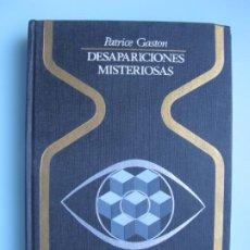 Libros de segunda mano: DESAPARICIONES MISTERIOSAS.- PATRICE GASTON.- PLAZA & JANÉS. 2ª EDIC. 1976. Lote 295537918