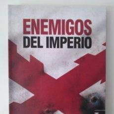 Libros de segunda mano: ENEMIGOS DEL IMPERIO / LEÓN ARSENAL.. Lote 295544603