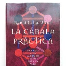 Libros de segunda mano: LA CÁBALA PRÁCTICA - RABBÍ LIABL WOLF - EDICIONES OBELISCO - 2003. Lote 295545323