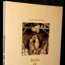 Libros de segunda mano: BELEN DE OURENSE. BELEN DE BALTAR. CAPELA DE SAN COSME E SAN DAMIAN. ORENSE. GALICIA.. Lote 295545673