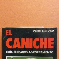 Libros de segunda mano: EL CANICHE. CRIA, CUIDADOS, ADIESTRAMIENTO. PIERRE LEGRAND. EDITORIAL DE VECCHI. Lote 295623083