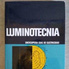 Libros de segunda mano: LUMINOTECNIA. ENCICLOPEDIA CEAC DE LA ELECTRICIDAD. CARTONÉ. Lote 295628288