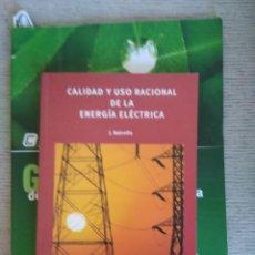 Libros de segunda mano: CALIDAD Y USO RACIONAL DE LA ENERGÍA ELÉCTRICA.. Lote 295630893