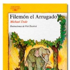 Libros de segunda mano: ENDE (MICHAEL).- FILEMÓN EL ARRUGADO. EDICIONES ALFAGUARA, COLECCIÓN INFANTIL ALFAGUARA, 1987. Lote 295632108