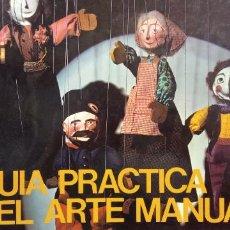 Libros de segunda mano: GUIA PRACTICA DEL ARTE MANUAL. CÓMO TEJER UNA ALFOMBRA, PINTAR UN ARMARIO....EDITORIAL KAIROS. Lote 295646018