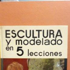Libros de segunda mano: ESCULTURA Y MODELADO EN 5 LECCIONES. J. BAY. EDITORIAL LAS EDICIONES DEL ARTE. Lote 295646113