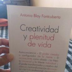 Libros de segunda mano: ANTONIO BLAY FONTCUBERTA. CREATIVIDAD Y PLENITUD DE VIDA. IBERIA 2015. Lote 295650798