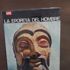 Libros de segunda mano: LA EPOPEYA DEL HOMBRE....LIFE........LUIS MIRACLE. S A.....1968.... Lote 295831848