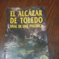 Libros de segunda mano: EL ALCÁZAR DE TOLEDO. FINAL DE UNA POLÉMICA.-ALFONSO BULLÓN-LUIS TOGORES.. Lote 295834263