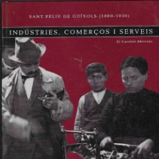 Libros de segunda mano: SANT FELIU DE GUÍXOLS (1800-1930) - INDÚSTRIES, COMEÇOS I SERVEIS. Lote 295850633