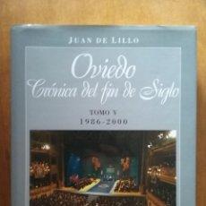 Libros de segunda mano: OVIEDO CRONICA DEL FIN DE SIGLO, TOMO V 1986 2000, JUAN DE LILLO, EDICIONES NOBEL, 2007. Lote 295872163