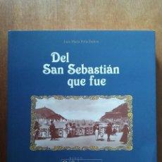 Libros de segunda mano: DEL SAN SEBASTIAN QUE FUE, JUAN MARIA PEÑA IBAÑEZ, BANCO GUIPUZCOANO, 1999, HISTORIA, PAIS VASCO. Lote 295874558