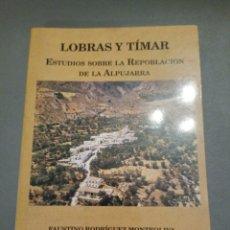 Libros de segunda mano: LOBRAS Y TIMAR ESTUDIOS POBLACIÓN ALPUJARRA AYUNTAMIENTO LOBRAS 2001 GRANADA. Lote 295876943