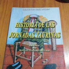 Libros de segunda mano: IS-128 HISTORIA DE LAS JORNADAS TAURINAS TAPA RÚSTICA 280 PAG. MEDIDAS 24X17 NUEVO. Lote 295877143