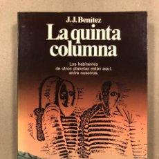 Libros de segunda mano: LA QUINTA COLUMNA. J.J. BENÍTEZ. EDITORIAL PLANETA 1990.. Lote 295985343