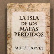 Libros de segunda mano: LA ISLA DE LOS MAPAS PERDIDOS. MILES HARVEY. EDITORIAL DEBATE 2001(1ª EDICIÓN).. Lote 295985788