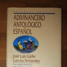 Libros de segunda mano: ADIVINANCERO ANTOLÓGICO ESPAÑOL (PALABRAS MAYORES) / RECOPILACIÓN JOSÉ LUIS GARFER, CONCHA FERNÁNDEZ. Lote 295989288