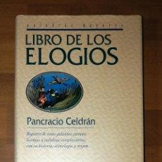 Libros de segunda mano: LIBRO DE LOS ELOGIOS (PALABRAS MAYORES) / PANCRACIO CELDRÁN. - EDICIONES DEL PRADO, D.L. 1996. Lote 295989383