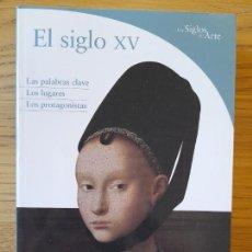 Libros de segunda mano: HISTORIA DEL ARTE. EL SIGLO XV, ED. ELECTA. COLECCIÓN LOS SIGLOS DEL ARTE, 2005 RARO. Lote 295991368