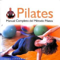 Libros de segunda mano: PILATES MANUAL COMPLETO DEL MÉTODO PILATES. Lote 295991773