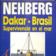 Libros de segunda mano: DAKAR-BRASIL SUPERVIVENCIA EN EL MAR. Lote 295991778
