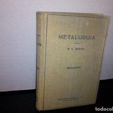 Libros de segunda mano: 50- METALURGIA - E. L. RHEAD - 1957. Lote 296057193