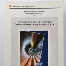 Libros de segunda mano: HORMIGÓN ARMADO Y PRETENSADO CONCRETO REFORZADO Y PREESFORZADO ENRIQUE HERNÁNDEZ MONTES. Lote 296061388