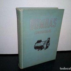 Libros de segunda mano: 50- BOMBAS CENTRÍFUGAS. SELECCIÓN, OPERACIÓN Y MANTENIMIENTO - IGOR J. KARASSIK, ROY CARTER - 1967. Lote 296066883