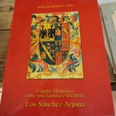 Libros de segunda mano: LOS SANCHEZ ARJONA, ESTUDIO HISTORICO SOBRE UNA FAMILIA EXTREMEÑA, JAIME DE SALAZAR Y ACHA. Lote 296596303