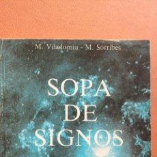 Libros de segunda mano: SOPA DE SIGNOS. M. VILADOMIU. M. SORRIBES. EDICIONES OBELISCO. Lote 296621603