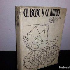 Libros de segunda mano: 20- ENCICLOPEDIA FEMENINA NAUTA - EL BEBÉ Y EL NIÑO. Lote 296622368