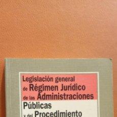 Libros de segunda mano: LEGISLACIÓN GENERAL DE RÉGIMEN JURÍDICO DE LAS ADMINISTRACIONES PÚBLICAS Y DEL PRO. EDITORIAL TECNOS. Lote 296622418
