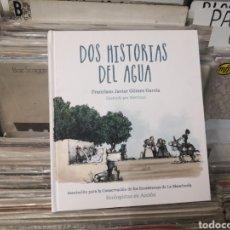 Libros de segunda mano: DOS HISTORIAS DE AGUA FRANCISCO JAVIER GÓMEZ GARCÍA, ILUSTRACIONES MORTIMER. Lote 296682738