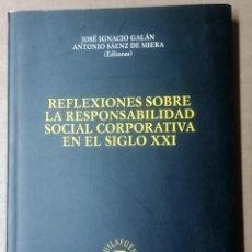 Libros de segunda mano: REFLEXIONES SOBRE LA RESPONSABILIDAD SOCIAL CORPORATIVA EN EL SIGLO XXI, SALAMANCA, 2012. Lote 296746748