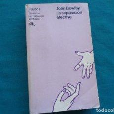 Libros de segunda mano: LA SEPARACIÓN AFECTÍVA, JOHN BOWLBY. 1985 (PSICOLOGÍA PROFUNDA). Lote 296753438