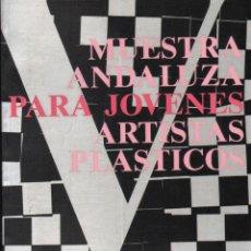 Libros de segunda mano: V MUESTRA ANDALUZA PARA JOVENES ARTITAS PLASTICOS. A-ART-3873. Lote 296786138