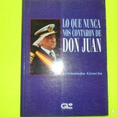 Libros de segunda mano: LO QUE NUNCA NOS CONTARON DE DON JUAN, FERNANDO GRACIA, ED. GRUPO LIBRO, TAPA BLANDA. Lote 296849453