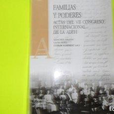 Libros de segunda mano: FAMILIAS Y PODERES, ACTAS DEL VII CONGRESO INTERNACIONAL DE LA ADEH, UNIVERSIDAD DE GRANADA. Lote 296851608