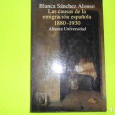 Libros de segunda mano: LAS CAUSAS DE LA EMIGRACIÓN ESPAÑOLA, 1880-1930, BLANCA SÁNCHEZ ALONSO, ED. ALIANZA. Lote 296854428