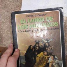 Libros de segunda mano: EL LIBRO DE LOS HECHIZOS. CÓMO HACER Y DESHACER CONJUROS - FJONA G. CALVERT. Lote 296899003