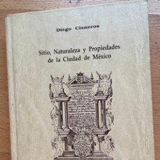 Libros de segunda mano: SITIO, NATURALEZA Y PROPIEDADES DE LA CIUDAD DE MEXICO, DIEGO CISNEROS FACSIMIL. Lote 296948768