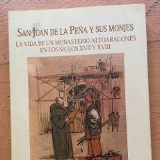 Libros de segunda mano: SAN JUAN DE LA PEÑA Y SUS MONJES LA VIDA MONASTERIO ALTOARAGONES SIGLOS XIVII, XVIII N, JUAN GARCIA. Lote 296952233